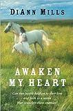 Awaken My Heart by DiAnn Mills front cover