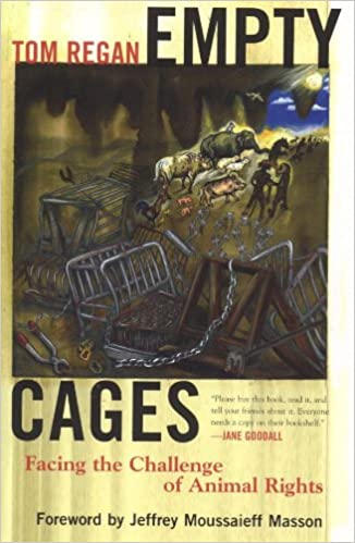 Empty Cages: Facing the Challenge of Animal Rights