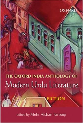 The Oxford India Anthology of Modern Urdu Literature: Fiction: Volume II (The Oxford India Collection) (v. 2)
