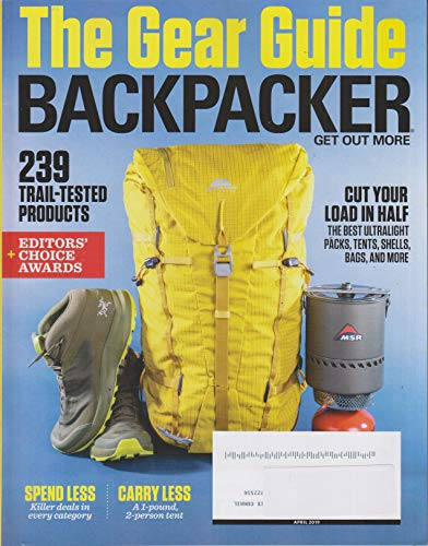 Backpacker Gear Guide - Backpacker April 2019 The Gear Guide - 239 Trail-Tested Products