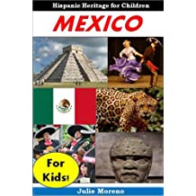 Mexico for Kids! - Hispanic Heritage for Children