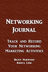 Networking Journal: Track and Record Your Networking Marketing Activities