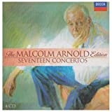 Seventeen Concertos ~ The Malcolm Arnold Edition