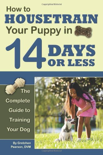 Book Cover: How to Housetrain Your Puppy in 14 Days or Less: The Complete Guide to Training Your Dog