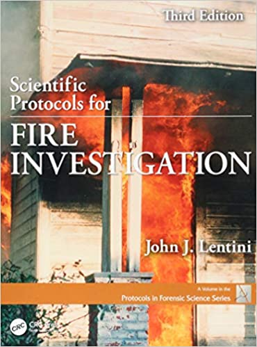 Scientific Protocols For Fire Investigation, Third Edition por John J. Lentini