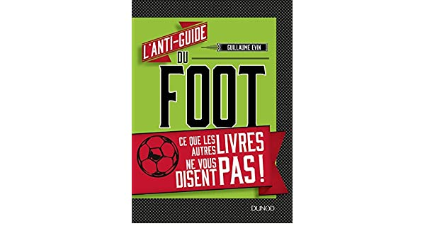 Amazon Com L Anti Guide Du Foot Ce Que Les Autres Livres