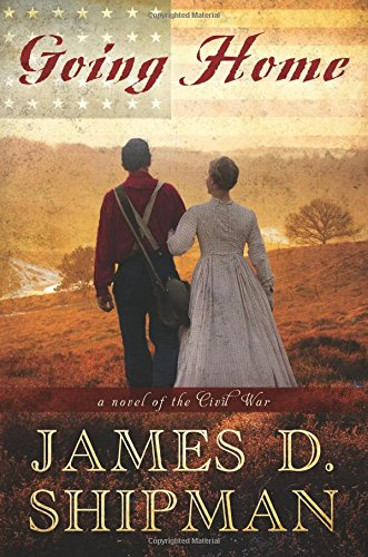 Going Home: A Novel of the Civil War