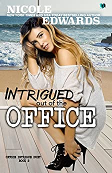 Intrigued Out of the Office (Office Intrigue Duet Book 2) by [Edwards, Nicole]