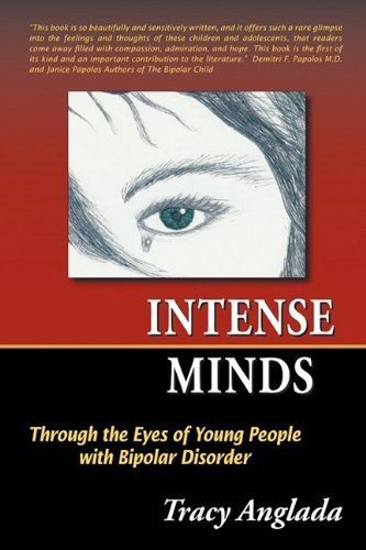 Read Online Intense Minds: Through the Eyes of Young People with Bipolar Disorder (Second Edition) pdf epub