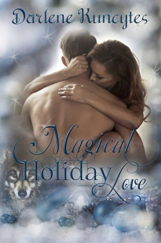 Magical Holiday Love (The Anthology Novella Series Book 4) by [Kuncytes, Darlene]