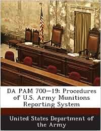 Download the book Da pam 700-19: procedures of u s  army munitions