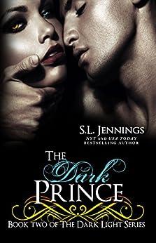 The Dark Prince (The Dark Light Series Book 2) by [Jennings, S.L.]