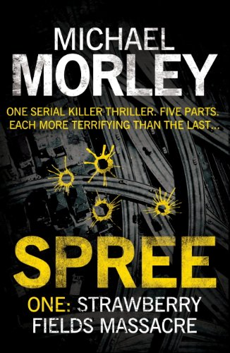 Spree part one strawberry fields massacre kindle edition by spree part one strawberry fields massacre by morley michael fandeluxe Choice Image