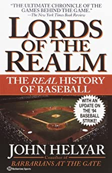 The Lords of the Realm: The Real History of Baseball by [Helyar, John]