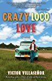 Crazy Loco Love, Victor Villasenor, 1582702721