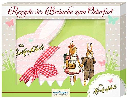 Die Häschenschule - Rezepte & Bräuche zum Osterfest