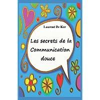 Les secrets de la communication douce