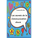 Les secrets de la communication douce (French Edition)