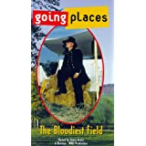 Going Places Bloodiest Field