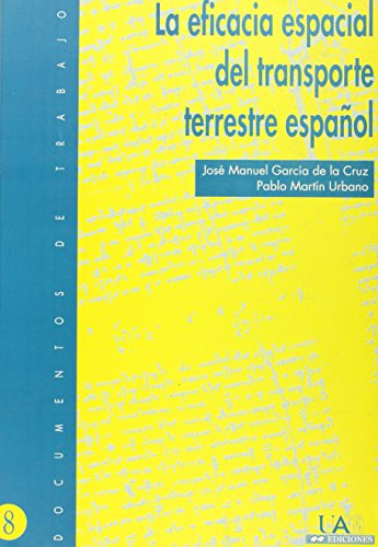 Descargar Libro La Eficacia Espacial Del Transporte Terrestre Español. Datos, Teorías Y Aplicaciones José Manuel García De La Cruz