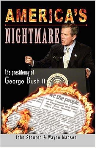 Buy America S Nightmare The Presidency Of George Bush Ii Book