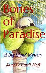 Bones of Paradise: A Big Island Mystery (Big Island Mysteries Book 1)
