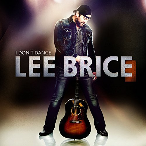 I Don't Dance by Lee Brice [Music CD]