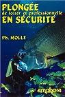 Plongée de loisir et professionnelle en sécurité par Mollé (II)