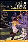 Le château de tous les dangers par Barbeau
