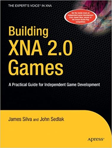 Building XNA 2.0 Games: A Practical Guide for Independent Game Development (Books for Professionals by Professionals)