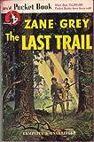 The Last Trail, Zane Grey, 0843926368
