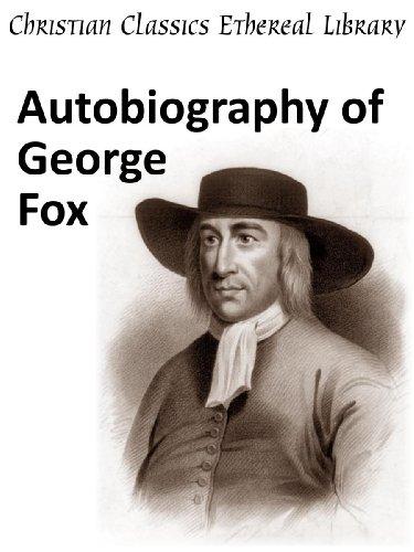 Autobiography of George Fox - Enhanced Version
