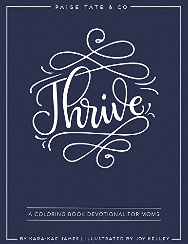 Book cover from Thrive: A Coloring Book Devotional For Moms (Journaling and Creative Worship) by Kara-Kae James