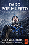 Dado por muerto: Mi regreso a casa desde el Everest