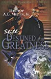 Still Destined for Greatness, Bishop Mullen, 0615535593