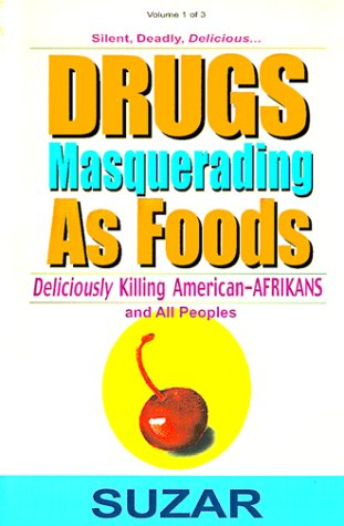 - Drugs Masquerading as Foods: Deliciously Killing American-Afrikans and All Peoples