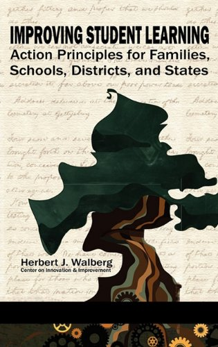 Improving Student Learning: Action Principles for Families, Classrooms, Schools, Districts, and States PDF