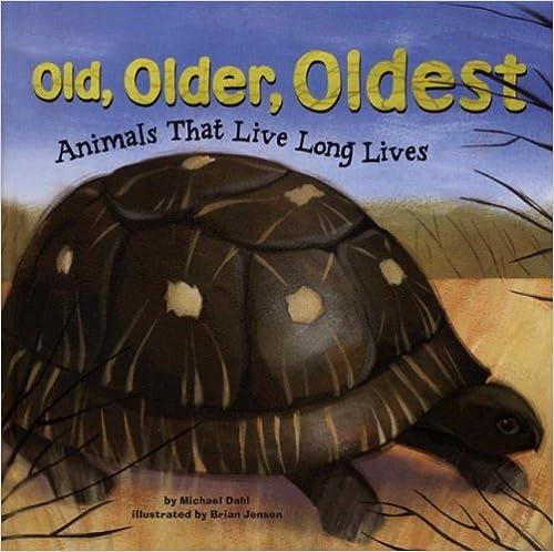 Book Old, Older, Oldest: Animals That Live Long Lives (Animal Extremes)