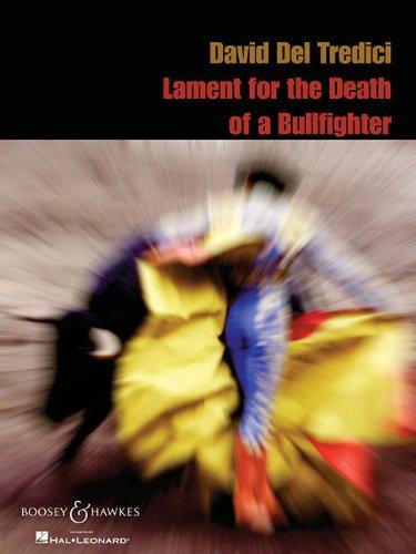David Del Tredeci - Lament for the Death of a Bullfighter: for Soprano and Piano David Del Tredici