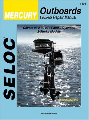 Outboard Repair Manual (Seloc Mercury Outboards, Repair Manual, 1965-89  (Seloc Publications Marine Manuals ))