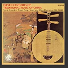 11 Centuries Of Traditional Music of China