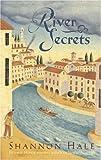River Secrets, Shannon Hale, 1582349010
