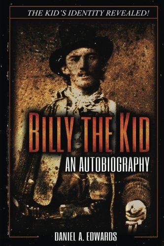 Billy The Kid  An Autobiography  The Story Of Brushy Bill Roberts