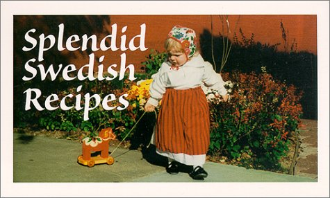 Splendid Swedish Recipes by Kerstin O. Van Guilder, Kerstin Olsson Van Gilder