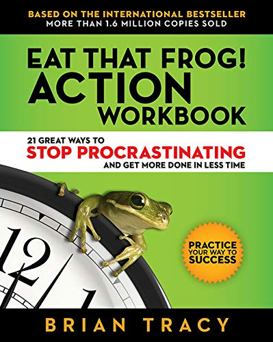 Eat That Frog! Action Workbook: 21 Great Ways to Stop Procrastinating and Get More Done in Less Time ()