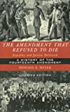 The Amendment that Refused to Die: Equality and Justice Deferred: The History of the Fourteenth Amendment