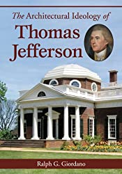 The Architectural Ideology of Thomas Jefferson