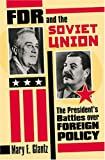 FDR and the Soviet Union: The President's Battles over Foreign Policy (Modern War Studies (Hardcover))