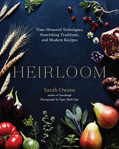 Book Cover: Heirloom: Time-Honored Techniques, Nourishing Traditions, and Modern Recipes
