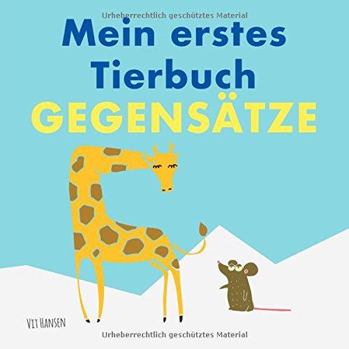 Read Online Mein erstes Tierbuch - Gegensätze: Entdecke erste Gegensatzwörter anhand von Tierpaaren (Kinderbücher) (German Edition) ebook